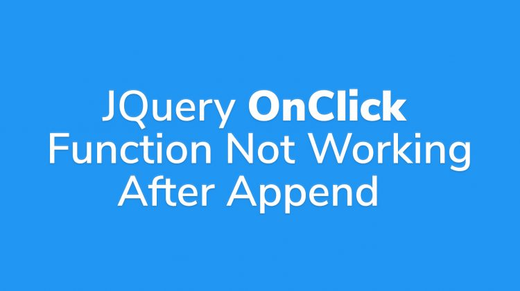 jquery onclick not working after appending html