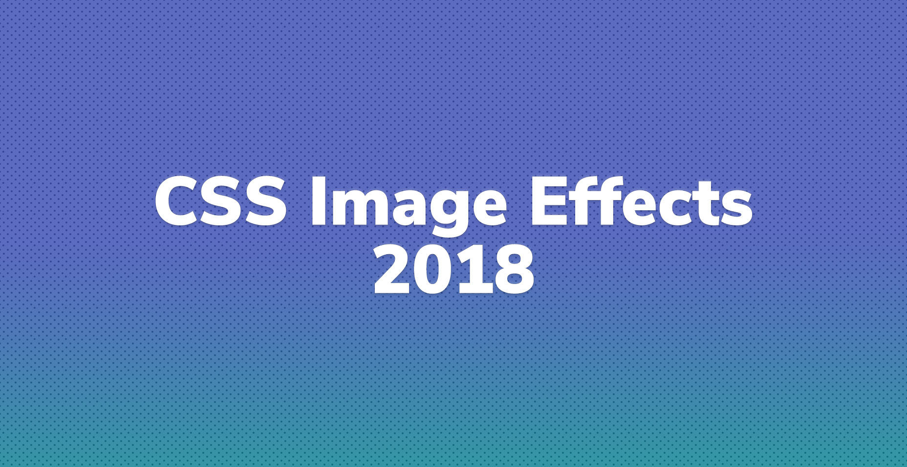CSS Hover Image Effects For 2018 | Code Wall