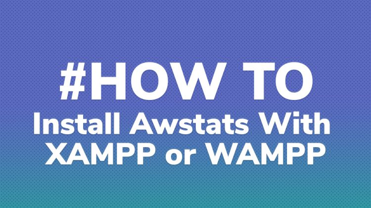 how to install awstats with xampp or wampp on windows