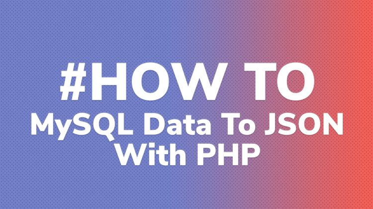 MySQL Data to JSON with PHP