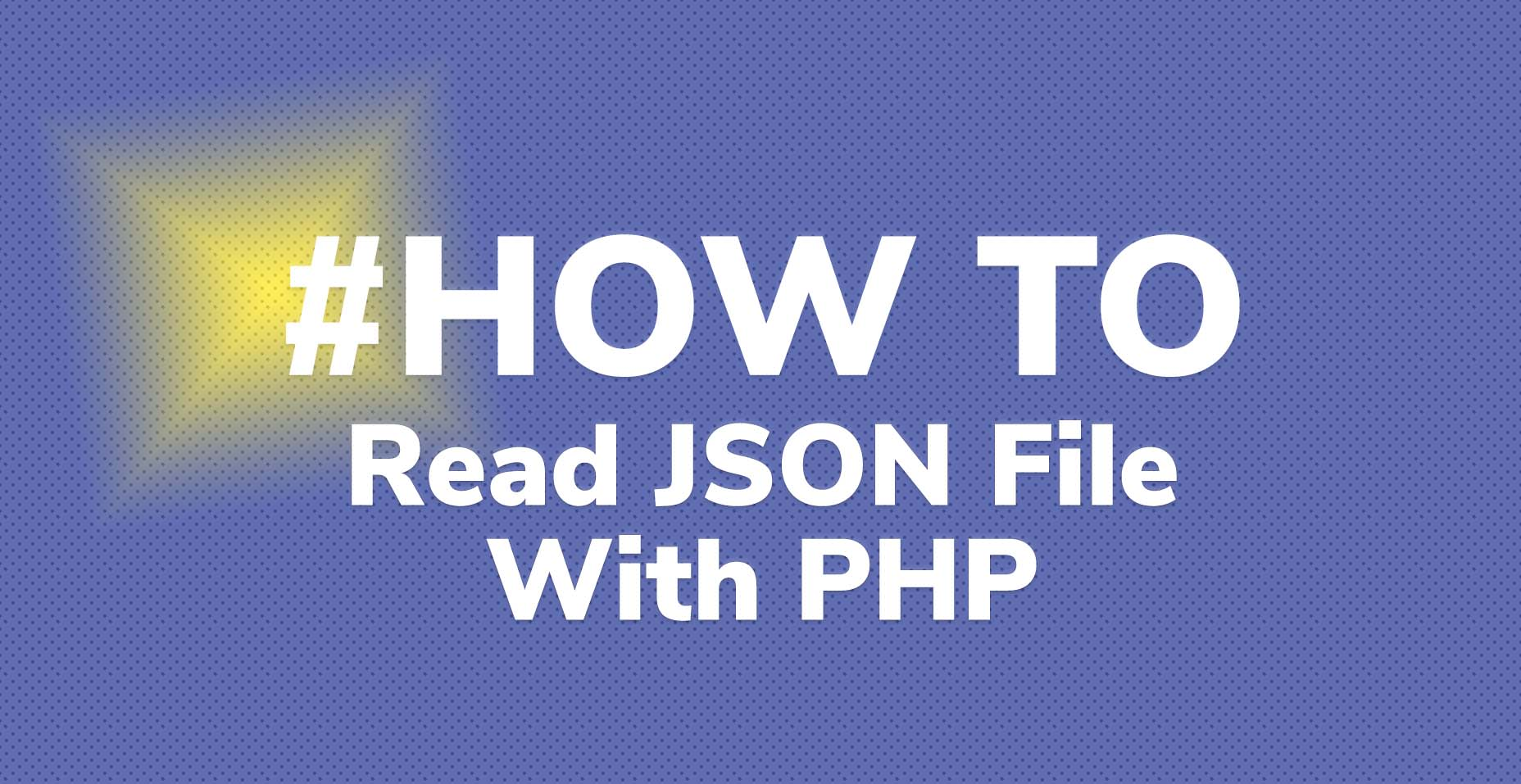 How To Read A JSON File Using PHP With Examples | Code Wall