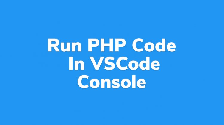 how to run php code in visual studio code