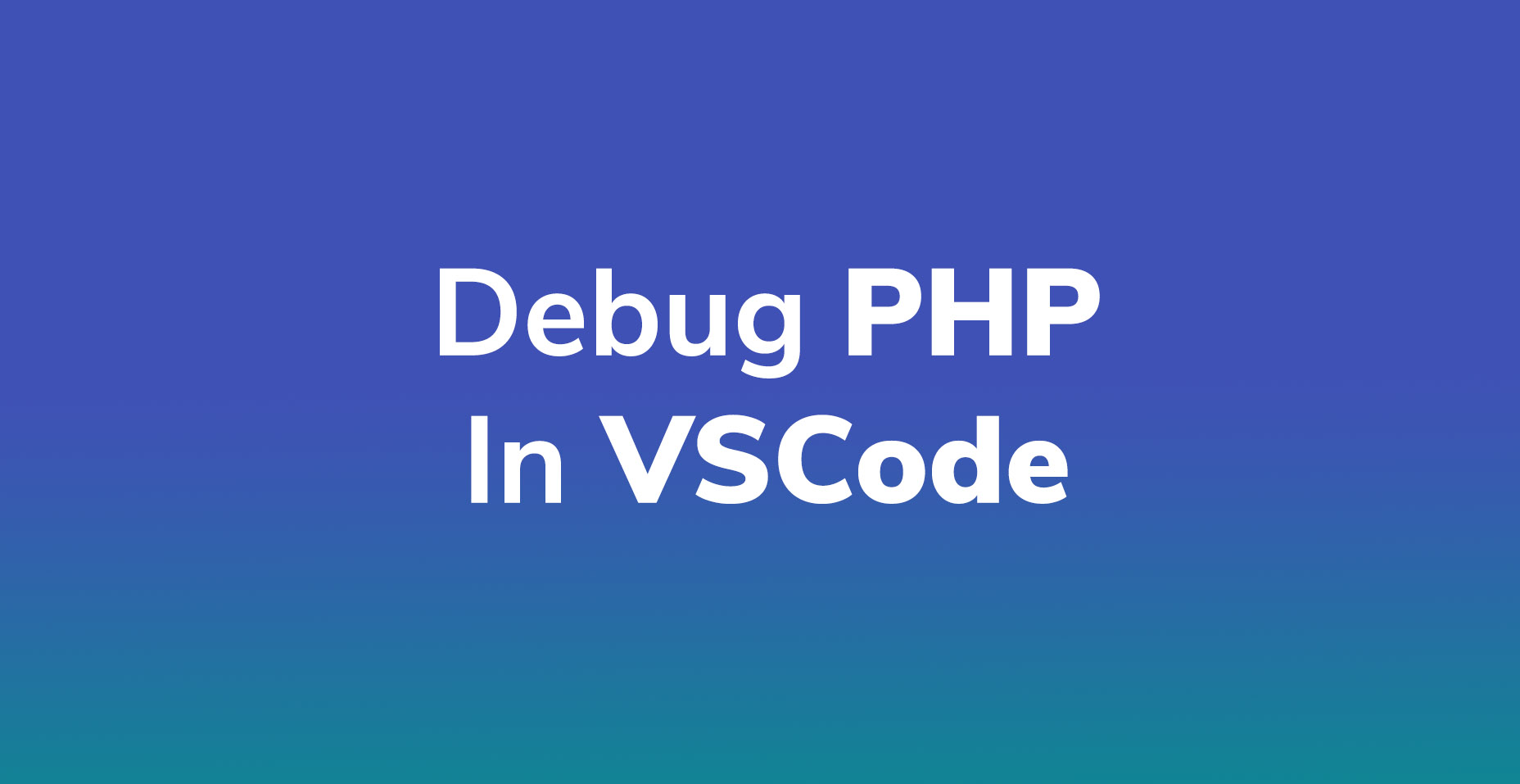 Debug PHP In VSCode With XDebug | Code Wall