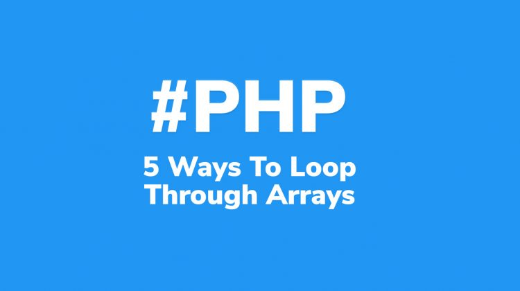 5 ways to loop through arrays php