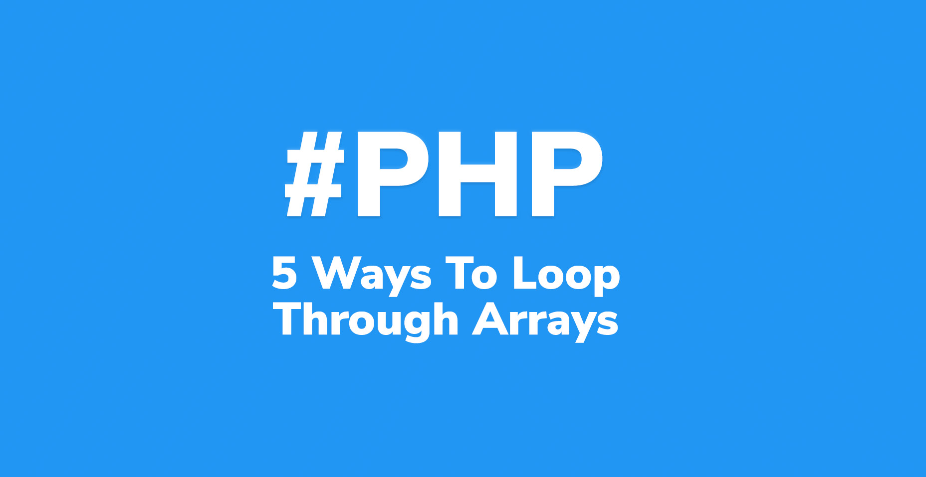 5 Ways To Loop Through An Array In PHP | Code Wall
