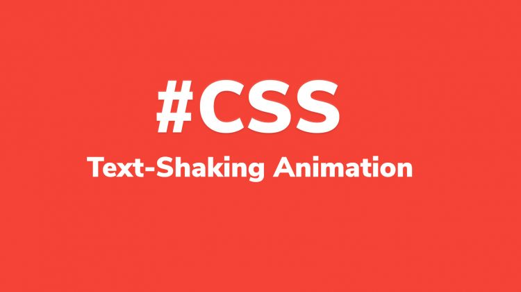 css text shaking animation effect