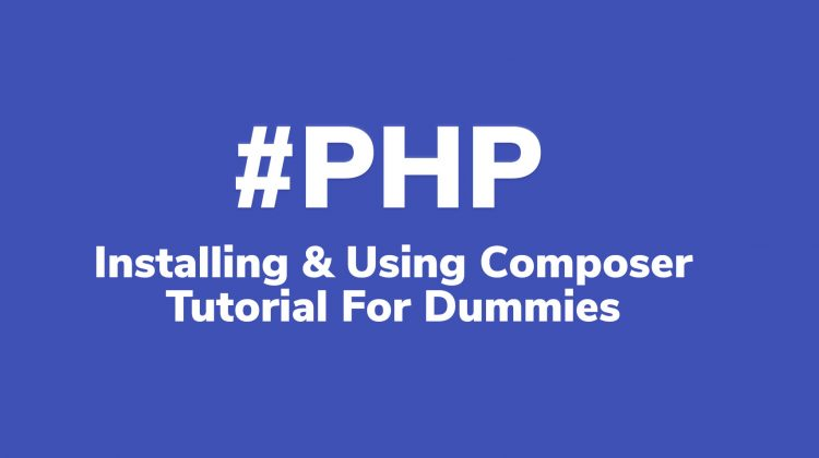 installing and using composer tutorial for dummies