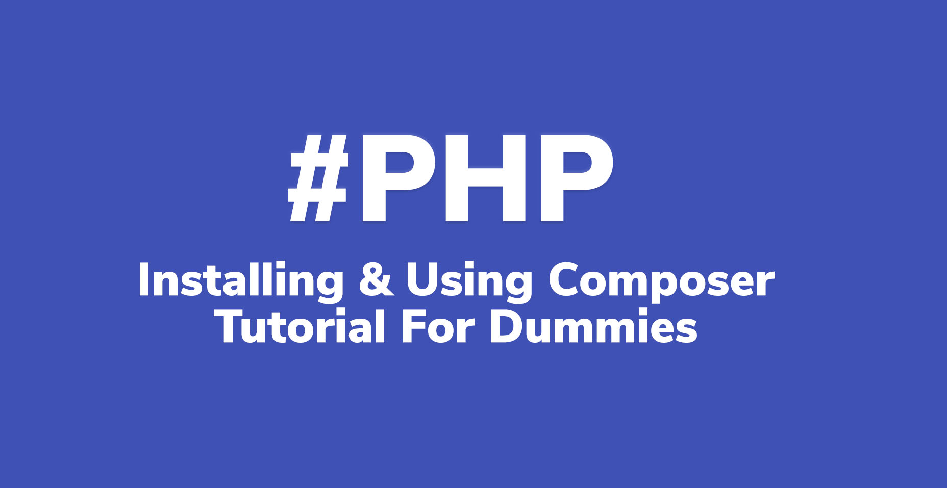 How To Install & Use Composer Tutorial For Dummies With PDF