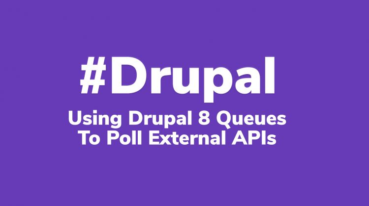 using drupal queues to poll external apis