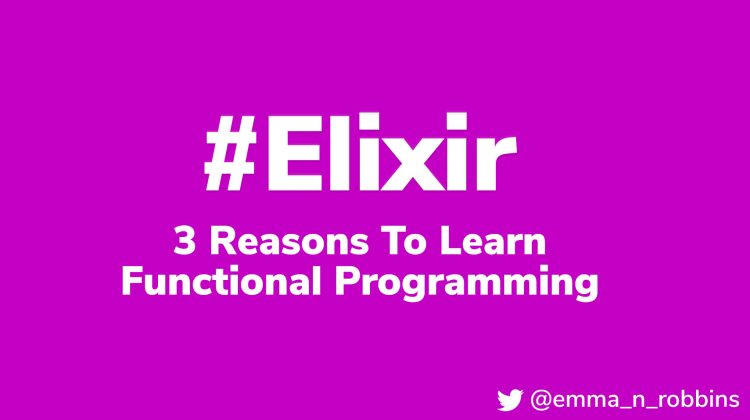 3 reasons to learn functional programming with elixir