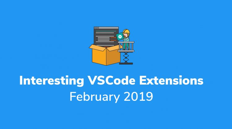 interesting vscode extensions February 2019