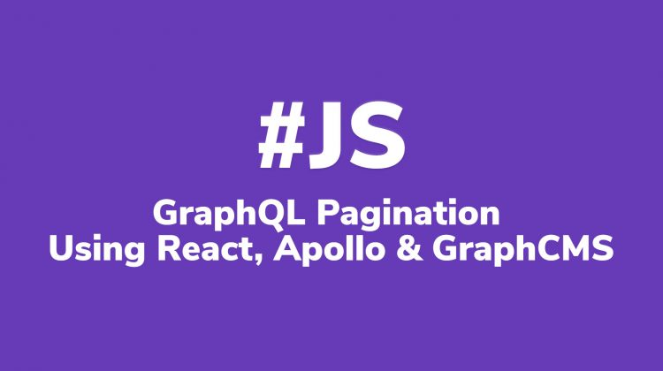 GraphQL pagination using react, Apollo and graphCMS
