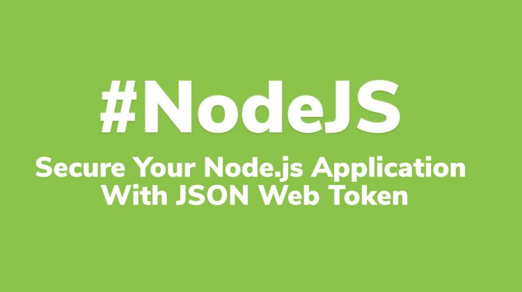 Secure Your Node.js Application With JSON Web Token
