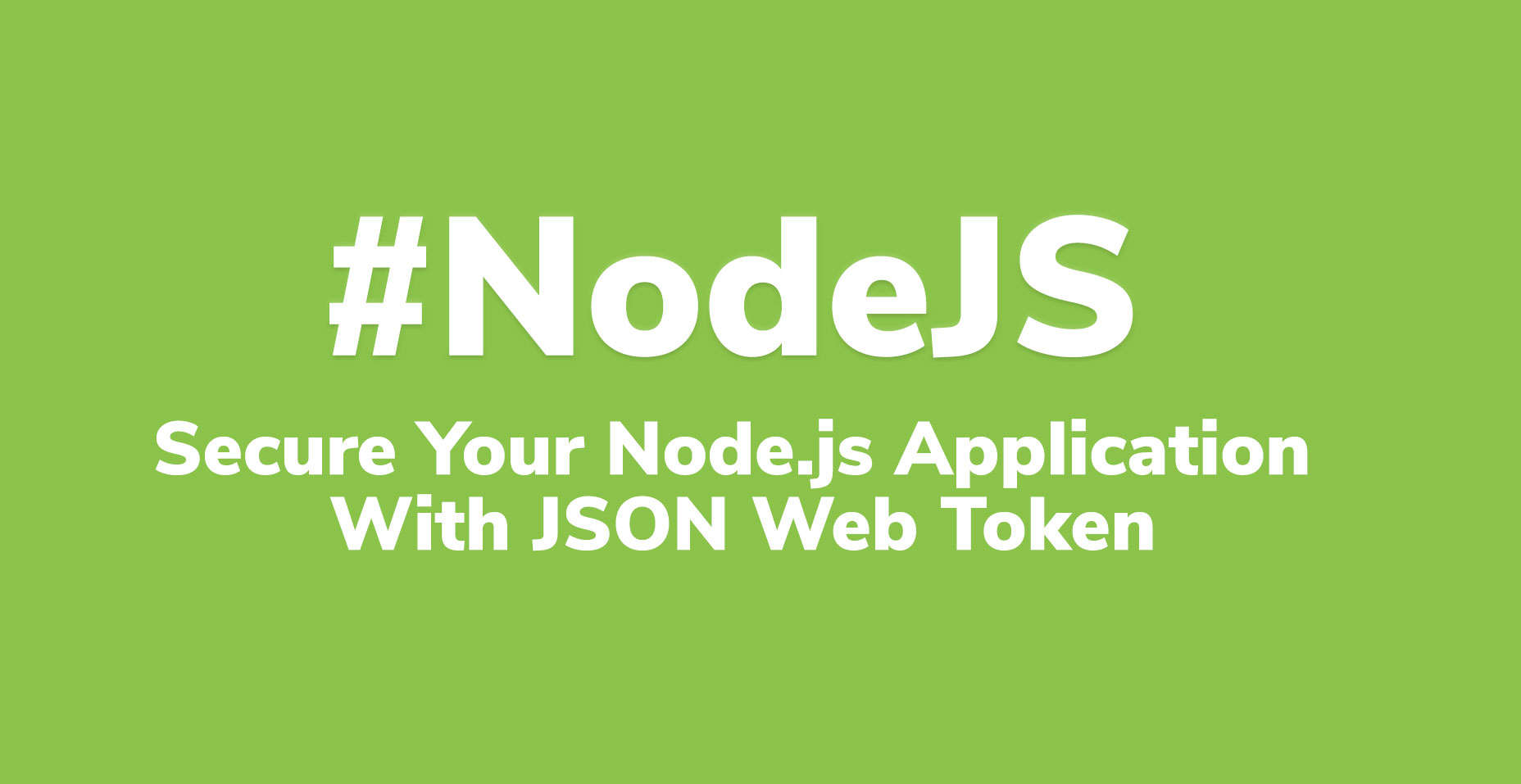 How To Secure Your Node js Application With JSON Web Token
