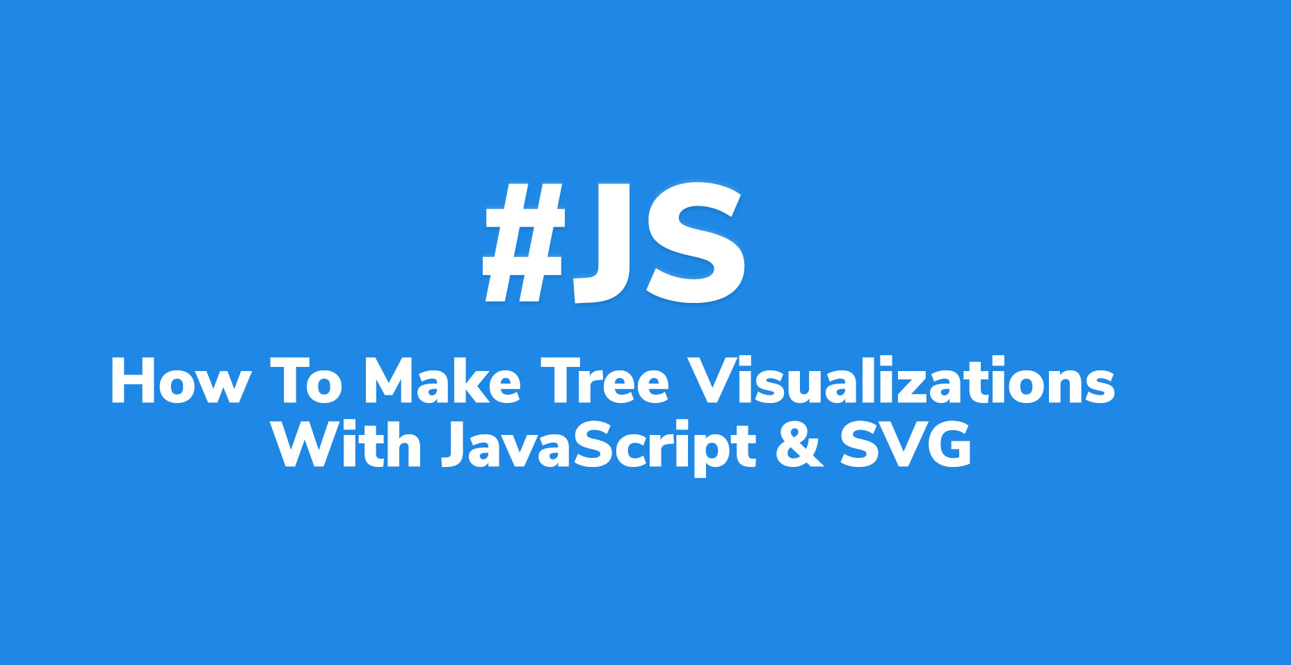 How To Make Tree Visualizations with JavaScript and SVG