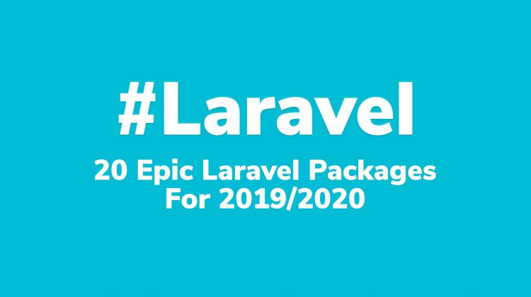 20 epic Laravel packages 2019 2020