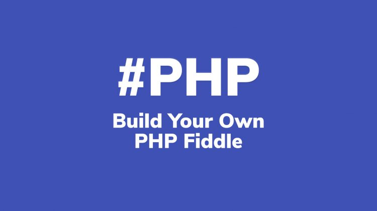 build your own php fiddle tutorial
