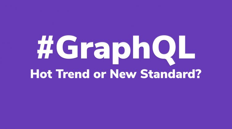 graphQL hot trend or new standard