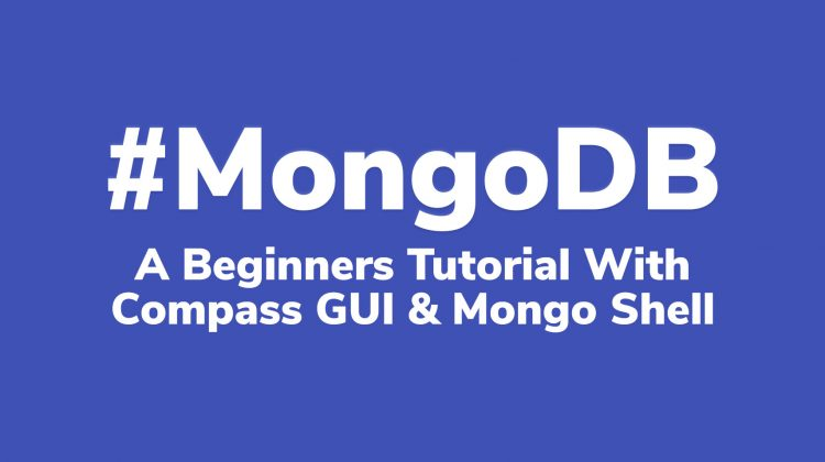 mongodb beginners tutorial with compass gui and shell