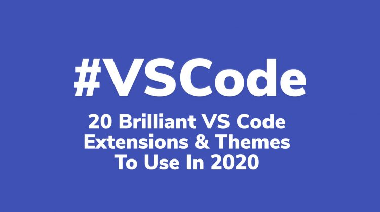20 vscode extensions and themes for 2020